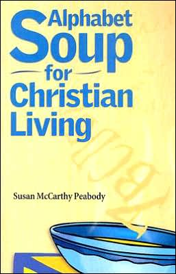 Alphabet Soup for Christian Living