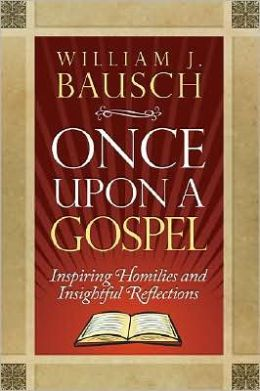 Once Upon a Gospel: Inspiring Homilies and Insightful Reflections