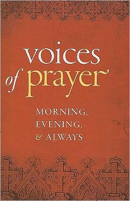 Voices of Prayer: Morning, Evening, and Always