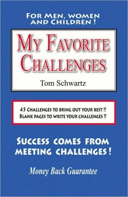 My Favorite Challenges: 45 Challenges to Bring out Your Best!! Blank Pages to Write Your Challenges!!