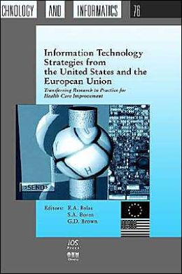 Information Technology Strategies from the United States and the European Union: Transferring Research to Practice for Health Care Improvement