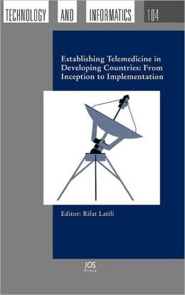 Establishing Telemedicine in Developing Countries: From Inception to Implementation