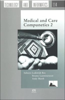 Medical and Care Compunetics 2 (Studies in Health Technology and Informatics, Vol. 114)