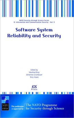 Software Systems Reliability and Security: Volume 9 NATO Security through Science Series: Information and Communication Security