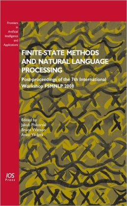 Finite-State Methods and Natural Language Processing : Post-Proceedings of the 7th International Workshop FSMNLP 2008