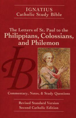 Ignatius Catholic Study Bible: Letters to Philippians, Colossians and Philemon