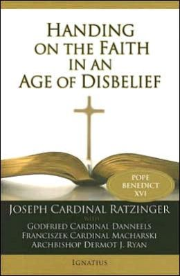 Handing on the Faith in an Age of Disbelief