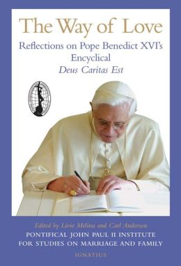 The Way of Love: Reflections on Pope Benedict Xvi's Encyclical, Deus Caritas Est