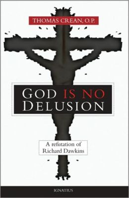 God Is No Delusion: A Refutation of Richard Dawkins