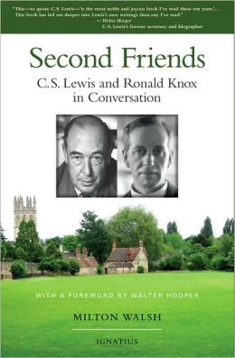 Second Friends: C. S. Lewis and Ronald Knox in Conversation
