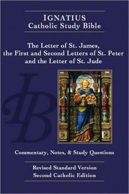 Ignatius Catholic Study Bible: The Letters of St. James, St. Peter and St. Jude