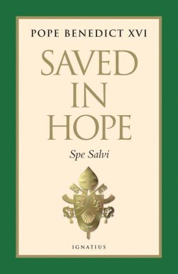 Saved in Hope: Spe Salvi: Encyclical Letter