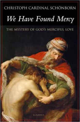 We Have Found Mercy: The Mystery of God's Merciful Love
