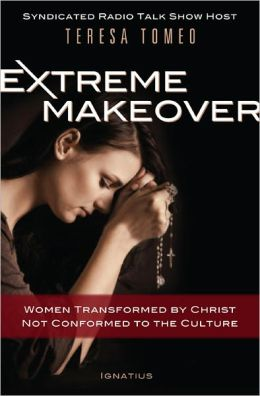 Extreme Makeover: Women Transformed by Christ, Not Conformed to the Culture
