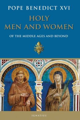 Holy Men and Women of the Middle Ages and Beyond