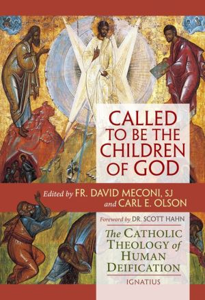 Called to Be the Children of God: The Catholic Theology of Human Deification