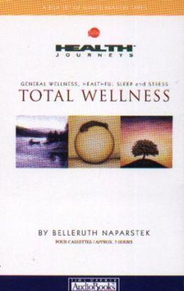 Total Wellness: General Wellness, Healthful Sleep and Stress