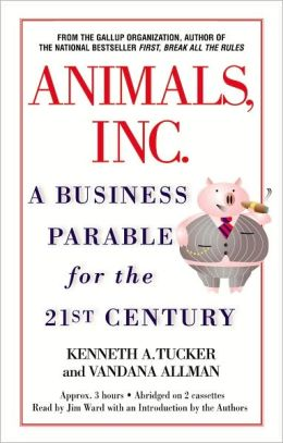Animals, INC: A Business Parable for the 21st Century