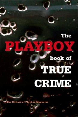 Playboy Book of True Crime