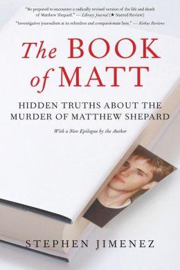 The Book of Matt: Hidden Truths About the Murder of Matthew Shepard