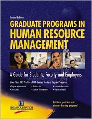 Graduate Programs in Human Resource Management: A Guide for Students,Faculty and Employers