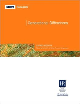 SHRM Generational Differences Survey Report: A Study by the Society for Human Resource Management
