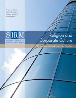 Religion and Corporate Culture: Accommodating Religious Diversity in the Workplace