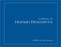A History of Human Resources: SHRM's 60-Year Journey