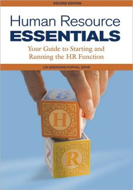 Human Resource Essentials: Your Guide to Starting and Running the HR Function