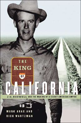 King of California: J.G. Boswell and the Making of a Secret American Empire