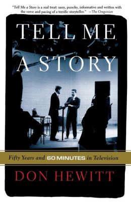 Tell Me A Story: 50 Years and 60 Minutes in Television