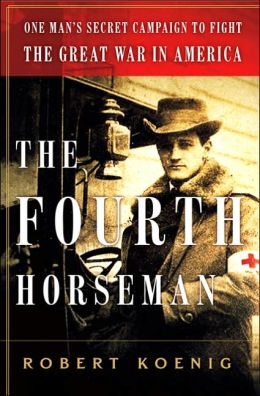 The Fourth Horseman: The Tragedy of Anton Dilger and the Birth of Biological Terrorism