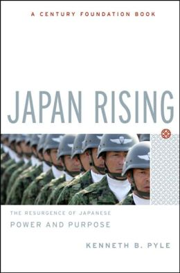 Japan Rising: The Resurgence of Japanese Power and Purpose
