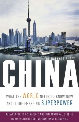 China: The Balance Sheet - What the World Needs to Know Now about the Emerging Superpower