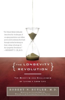 The Longevity Revolution: The Benefits and Challenges of Living a Long Life