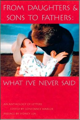 From Daughters & Sons to Fathers: What I've Never Said