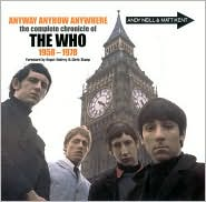 Anyway, Anyhow, Anywhere: The Complete Chronicle of the Who 1958-1978