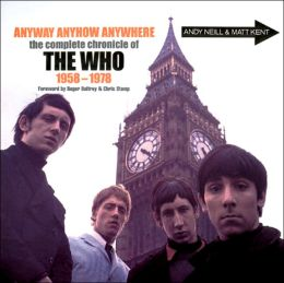 Anyway, Anyhow, Anywhere; The Complete Chronicle of The Who