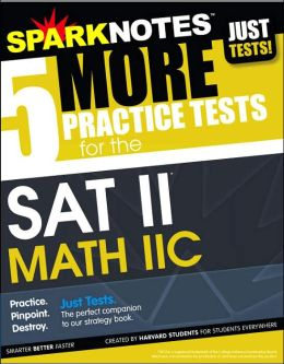 5 Practice Tests for the SAT II Math IIC (SparkNotes Test Prep)