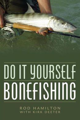 Do It Yourself Bonefishing