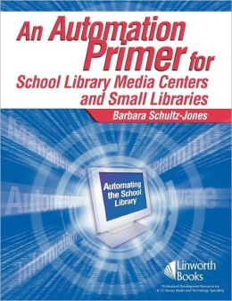 An Automation Primer For School Library Media Centers