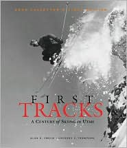 First Tracks: A Century of Skiing in Utah