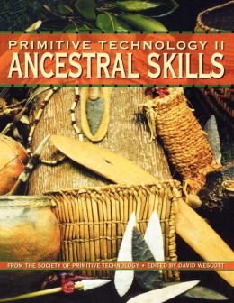 Primitive Technology Ii - Ancestral Skills