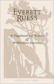 Everett Ruess: A Vagabond for Beauty/ Wilderness Journals Combination Edition