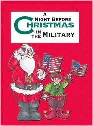 A Night Before Christmas in the Military (The Night Before Christmas Series)