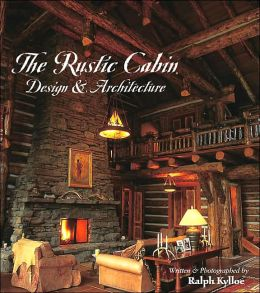 The Rustic Cabin: Design & Architecture