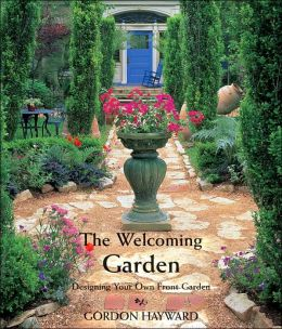 Welcoming Garden, The: Designing Your Own Front Garden