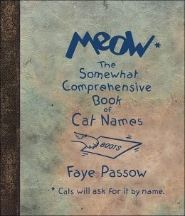 Meow: The Somewhat Comprehensive Book of Cat Names