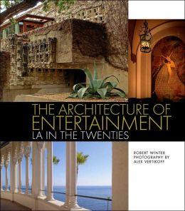 The Architecture of Entertainment: LA in the Twenties: LA in the Twenties