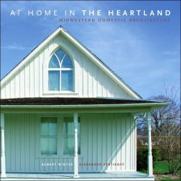 At Home in the Heartland: Midwest Domestic Architecture